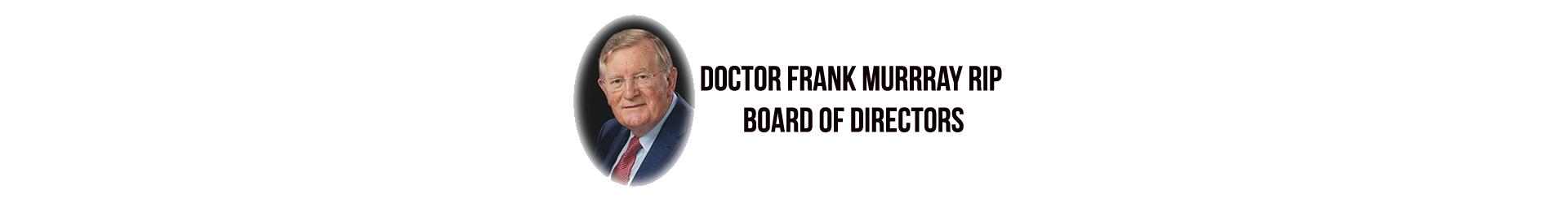 Doctor Frank Murrray RIP – Board of Directors