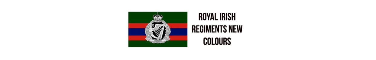 Presentation of Royal Irish Regiments New Colours