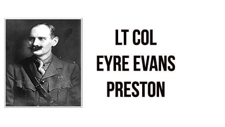 Lt Col Eyre Evans Preston O.B.E. 1872-1937