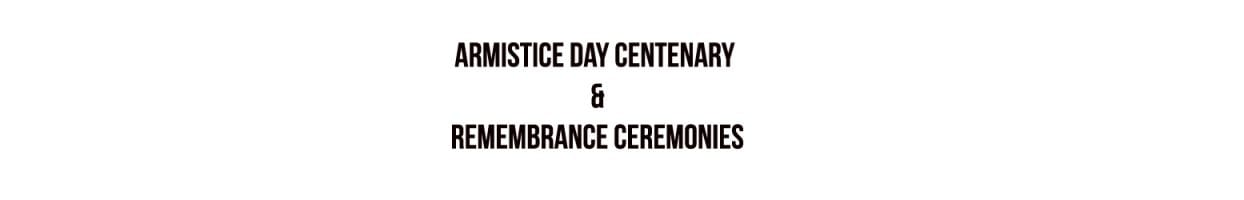 Armistice Day Centenary & Remembrance Ceremonies – Sunday, 11 November, 2018