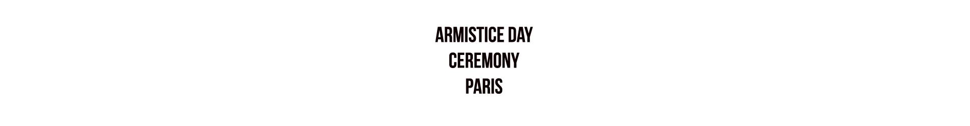 Armistice Day Ceremony Paris – Sunday, 11 November, 2018