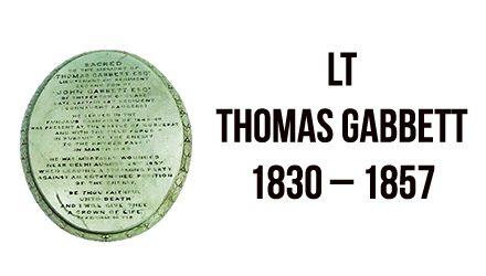 Lt Thomas Gabbett 1830 – 1857