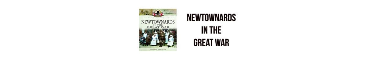 Newtownards in the Great War by Lindsay Allister