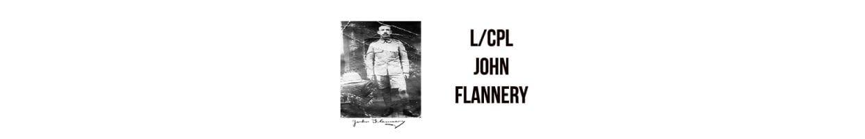 L/ Corporal John Flannery – 1885 –  1961