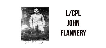 L/ Corporal John Flannery – 1885 –  1961