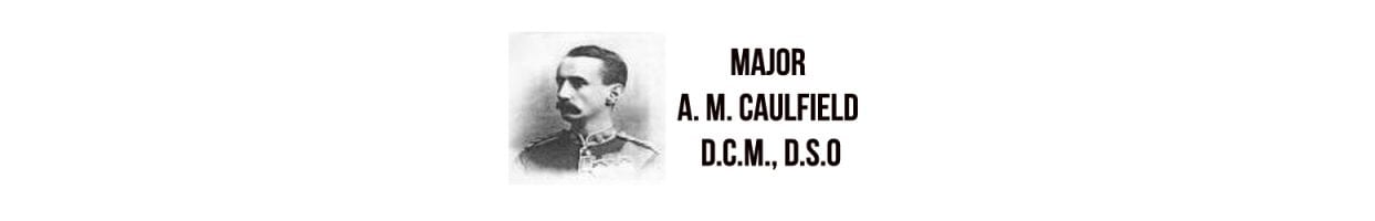 Major A. M. Caulfield, D.C.M., D.S.O. 1858-1915