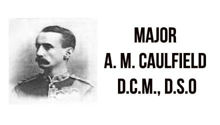 Major A. M. Caulfield, D.C.M., D.S.O. 1858-1915