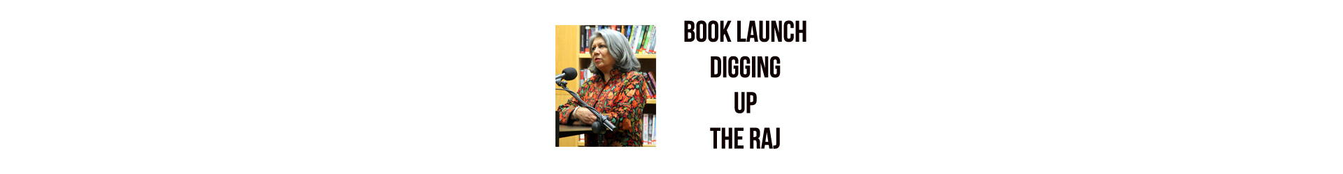 Book Launch – Digging Up the Raj